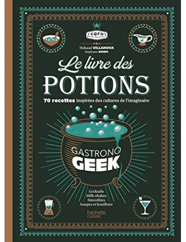 Gastronogeek - le livre des potions